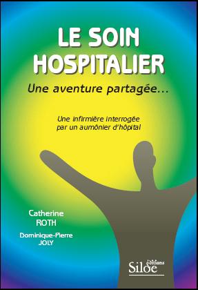Le soin hospitalier, une aventure partagée par Catherine Roth, auxiliaire du Sacerdoce