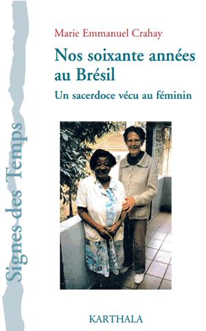 Nos soixante années au Brésil, Marie Emmanuel Crahay, auxiliaire du Sacerdoce